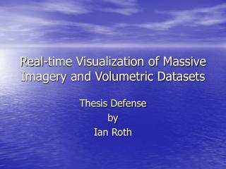 Real-time Visualization of Massive Imagery and Volumetric Datasets
