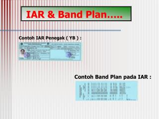 IAR & Band Plan…..