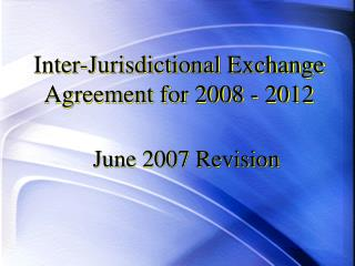 Inter-Jurisdictional Exchange Agreement for 2008 - 2012