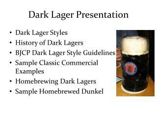Dark Lager Presentation