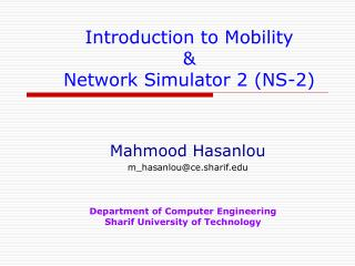 Introduction to Mobility  & Network Simulator 2 (NS-2)