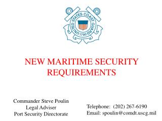 Commander Steve Poulin Legal Adviser Port Security Directorate