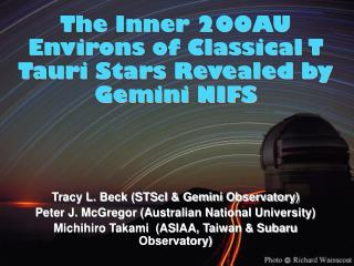 The Inner 200AU Environs of Classical T Tauri Stars Revealed by Gemini NIFS