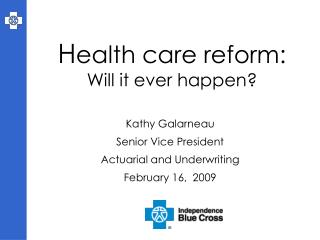 H ealth care reform: Will it ever happen?