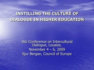 INSTILLING THE CULTURE OF DIALOGUE IN HIGHER EDUCATION