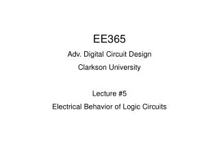 EE365 Adv. Digital Circuit Design Clarkson University Lecture #5
