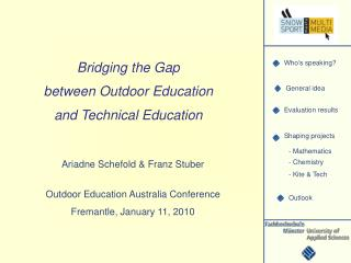 Bridging the Gap  between Outdoor Education  and Technical Education