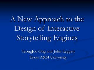 A New Approach to the Design of Interactive Storytelling Engines
