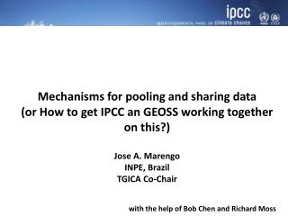 Mechanisms for pooling and sharing data  (or How to get IPCC an GEOSS working together on this?)