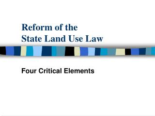 Reform of the  State Land Use Law