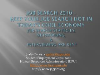 Judy Carley  -  jcarley@iupui Student Employment Consultant