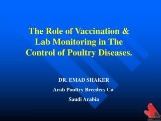 DR. EMAD SHAKER  Arab Poultry Breeders Co.  Saudi Arabia
