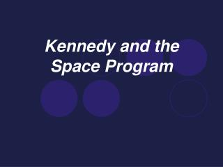 Kennedy and the Space Program