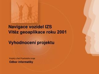 Navigace vozidel IZS Vítěz geoaplikace roku 2001  Vyhodnocení projektu