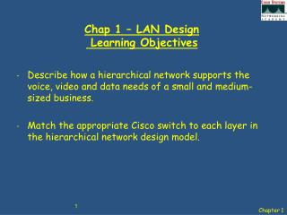 Chap 1 – LAN Design  Learning Objectives