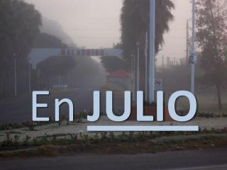 En JULIO
