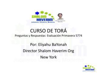 CURSO DE TORÁ Preguntas y Respuestas  Evaluación Primavera 5774