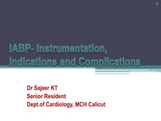 IABP-  Instrumentation ,  Indications  and  Complications