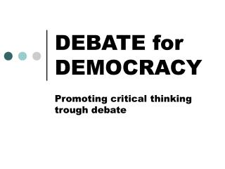 DEBATE for DEMOCRACY