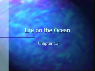 Life on the Ocean