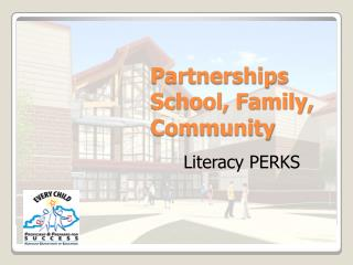 Partnerships School, Family, Community