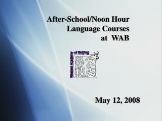 After-School/Noon Hour  Language Courses at  WAB
