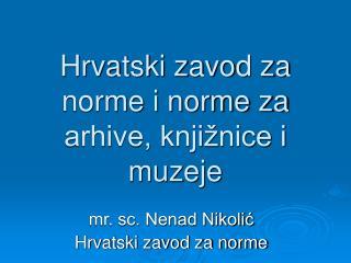 Hrvatski zavod za norme i norme za arhive, knji�nice i muzeje