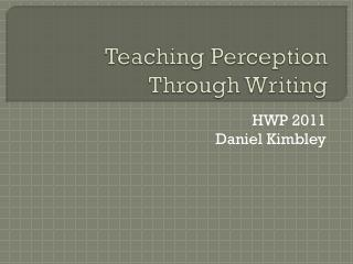 Teaching Perception Through Writing