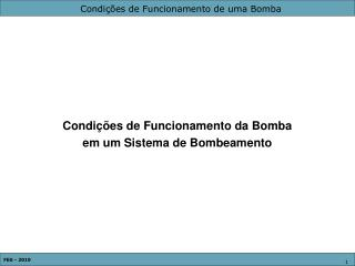 Condições de Funcionamento da Bomba  em um Sistema de Bombeamento