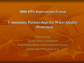 2006 EPA Innovations Forum  Community Partnerships for Water Quality Protection Fenix Grange