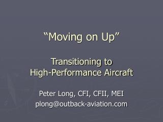 �Moving on Up� Transitioning to  High-Performance Aircraft