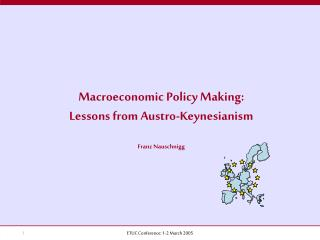 Macroeconomic Policy Making:  Lessons from Austro-Keynesianism Franz Nauschnigg