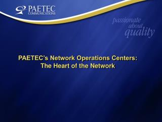 PAETEC's Network Operations Centers: The Heart of the Network