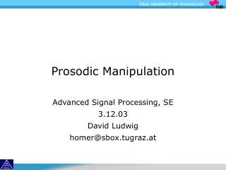 Prosodic Manipulation