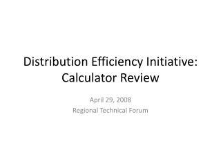 Distribution Efficiency Initiative: Calculator Review