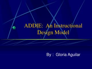 ADDIE:  An Instructional Design Model