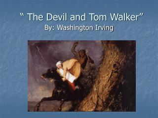 """ The Devil and Tom Walker"""