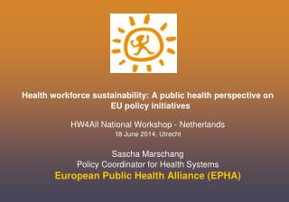 Health workforce sustainability: A public health perspective on EU policy initiatives