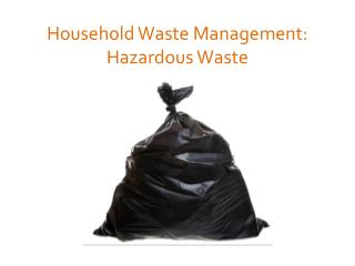 Household Waste Management: Hazardous Waste