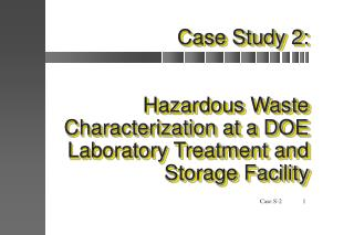 Case Study 2: Hazardous Waste Characterization at a DOE Laboratory Treatment and Storage Facility