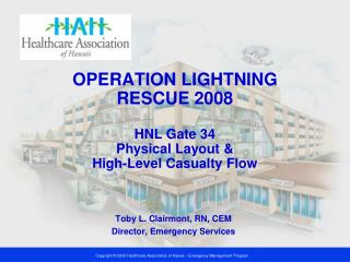 OPERATION LIGHTNING RESCUE 2008 HNL Gate 34  Physical Layout &  High-Level Casualty Flow