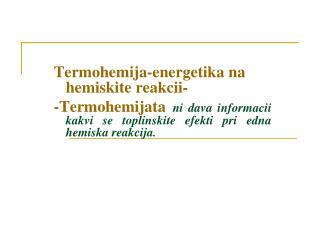 Termohemija-energetika na hemiskite reakcii -