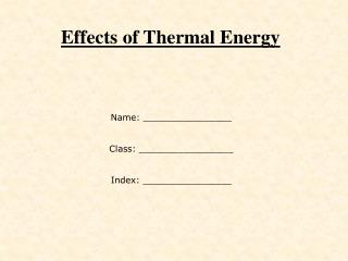 Effects of Thermal Energy