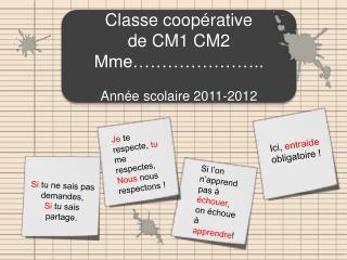 Classe coopérative  de CM1 CM2  Mme………………….. Année scolaire 2011-2012