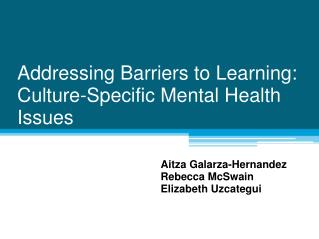 Addressing Barriers to Learning: Culture-Specific Mental Health Issues