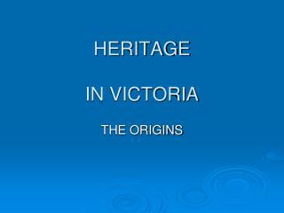 HERITAGE IN VICTORIA