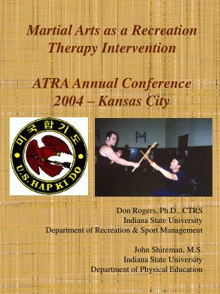 Martial Arts as a Recreation Therapy Intervention ATRA Annual Conference 2004 � Kansas City