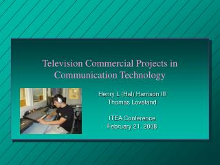 Television Commercial Projects in Communication Technology