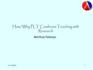 How/Why PLT Combines Teaching with Research