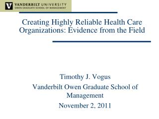 Creating Highly Reliable Health Care  Organizations: Evidence from the Field